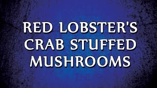 Red Lobster's Crab Stuffed Mushrooms | RECIPES | EASY TO LEARN