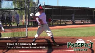 Cole Carrigan Prospect Video,Inf Fairview High School Class of 2018