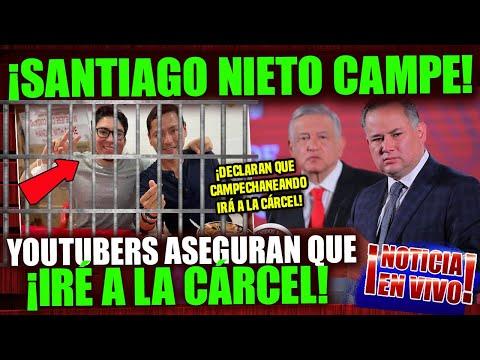 ¡DE ÚLTIMO MOMENTO! SANTIAGO NIETO VA POR CAMPECHANEANDO, ASEGURAN YOUTUBERS NOTICIA DE HOY