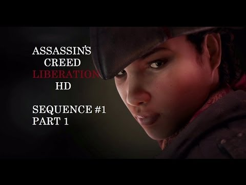Assassin's Creed: Liberation HD - Sequence 1 Part 1/2 Full Synchronization Walkthrough