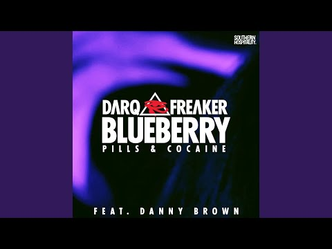 Blueberry (Pills & Cocaine) (feat. Danny Brown)