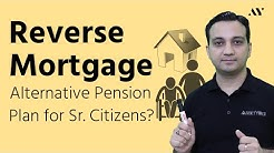 Reverse Mortgage Loan - Explained in Hindi