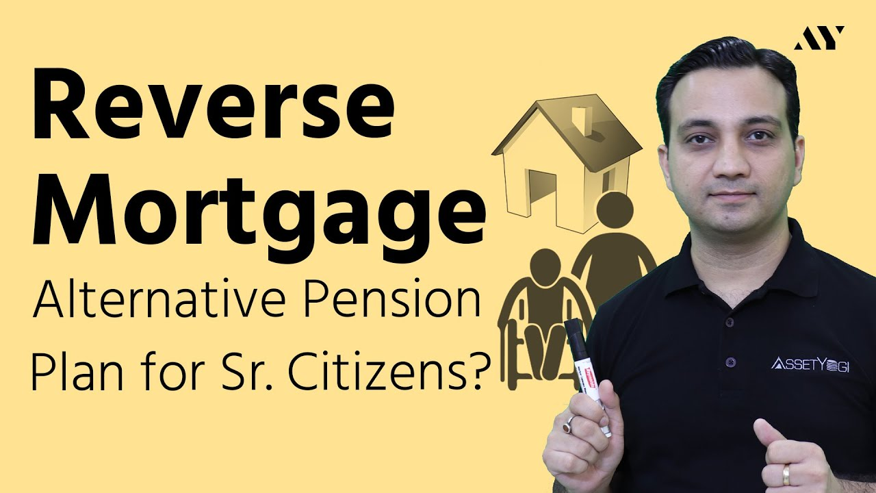 Reverse Mortgage Loan - Explained in Hindi - YouTube