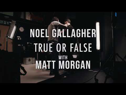 Noel Gallagher's High Flying Birds - 'True Or False' with Noel Gallagher and Matt Morgan