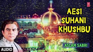 ►ऐसी सुहानी खुश्बू  || Aslam Sabri (AUDIO) || Best Naat 2018 || T-Series Islamic Music
