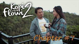 Kopi Untuk Flowi 2 - Short Movie - (Chapter #7)