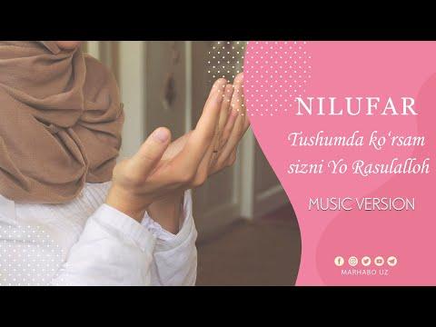 TUSHUMDA KO'RSAM SIZNI YO RASULALLOH | Nilufar