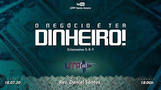 """UMPlus - """"O Negócio é Ter Dinheiro!"""" - Rev. Daniel Santos"""