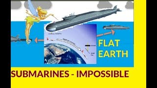 Flat Earth: There Are NO Submarines On Globe Earth - Here's PROOF!!
