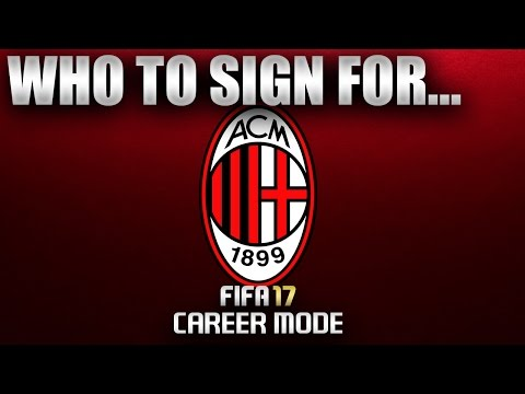 FIFA 17 | Who To Sign For... MILAN CAREER MODE