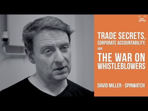 Trade Secrets, Corporate Accountability and The War On Whistleblowers