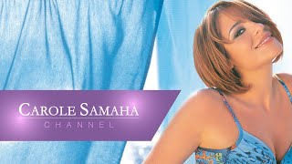 Carole Samaha - Habbet Delwaat / كارول سماحة - حبيت دلوقت