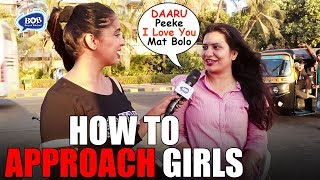 How To APPROACH Girls   Baap of Bakchod   Drishti