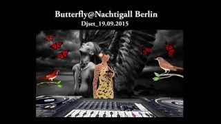 Butterfly@nachtigall bar berlin_Djset