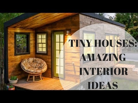 Tiny Houses: Amazing design Interior Ideas for small homes