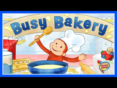 ♡ Curious George / Jorge el Curioso - Busy Bakery Funny Cooking Game For Kids English