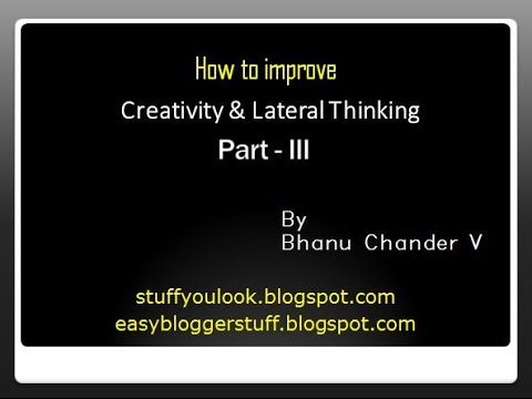 How to Improve Creativity and Lateral Thinking – Part 3 (habitual practices)