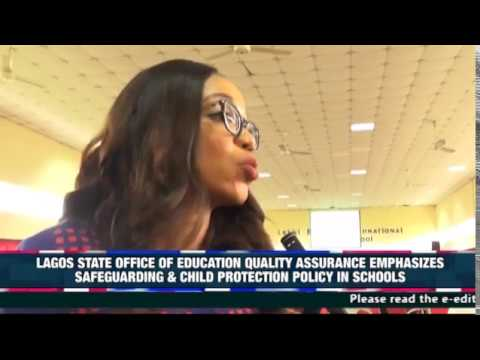 LAGOS STATE OFFICE OF EDUCATION QUALITY ASSURANCE EMPHASIZES SAFEGUARDING & CHILD PROTECTION POLICY