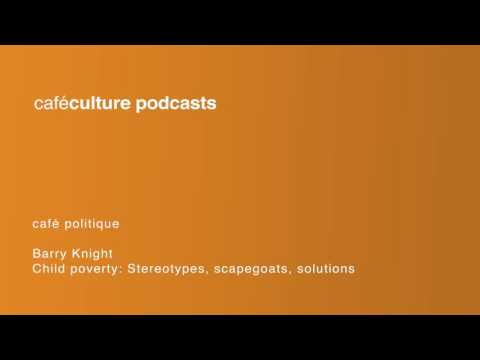 Episode 10 - Child Poverty: Stereotypes, Scapegoats, Solutions - Barry Knight