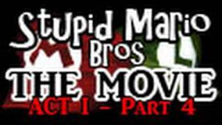 Stupid Mario Brothers - The Movie [Act I - Part 4]