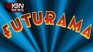 IGN News - Futurama Ending This Summer on Comedy Central