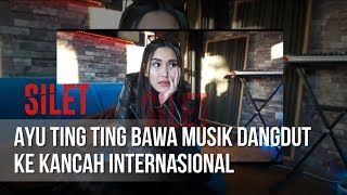 Silet Ayu Ting Ting Bawa Musik Dangdut Ke Kancah Internasional 25 April 2019 MP3