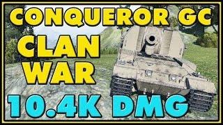 World of Tanks | Clan War - Conqueror GC - 2 Kills - 10.4K Damage