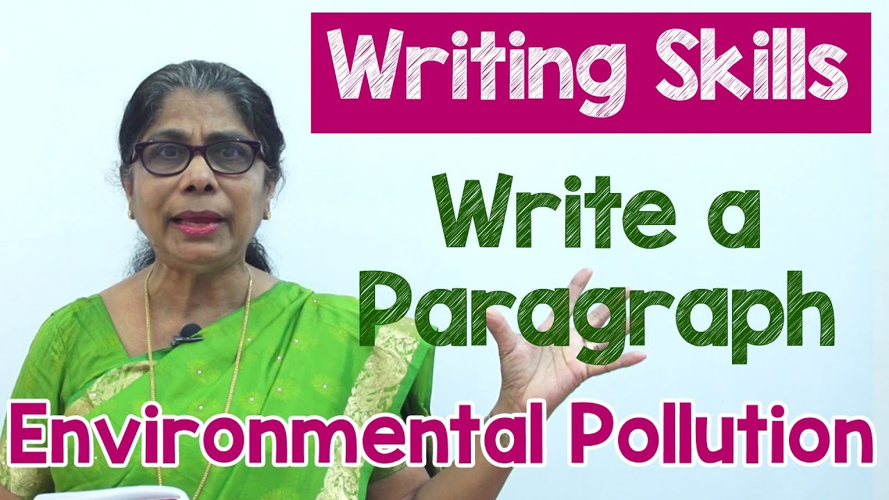 How To Write A Paragraph About Environmental Pollution In English  How To Write A Paragraph About Environmental Pollution In English   Composition Writing