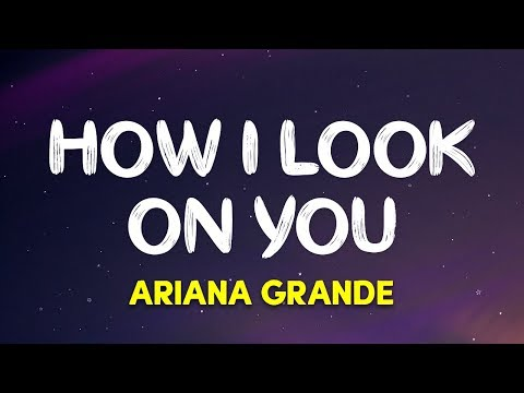 Ariana Grande – How I Look On You (Charlie's Angels Soundtrack) (Lyrics)