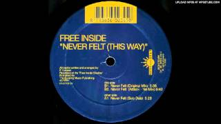 FREE INSIDE-NEVER FELT (THIS WAY) (SUB DUB)
