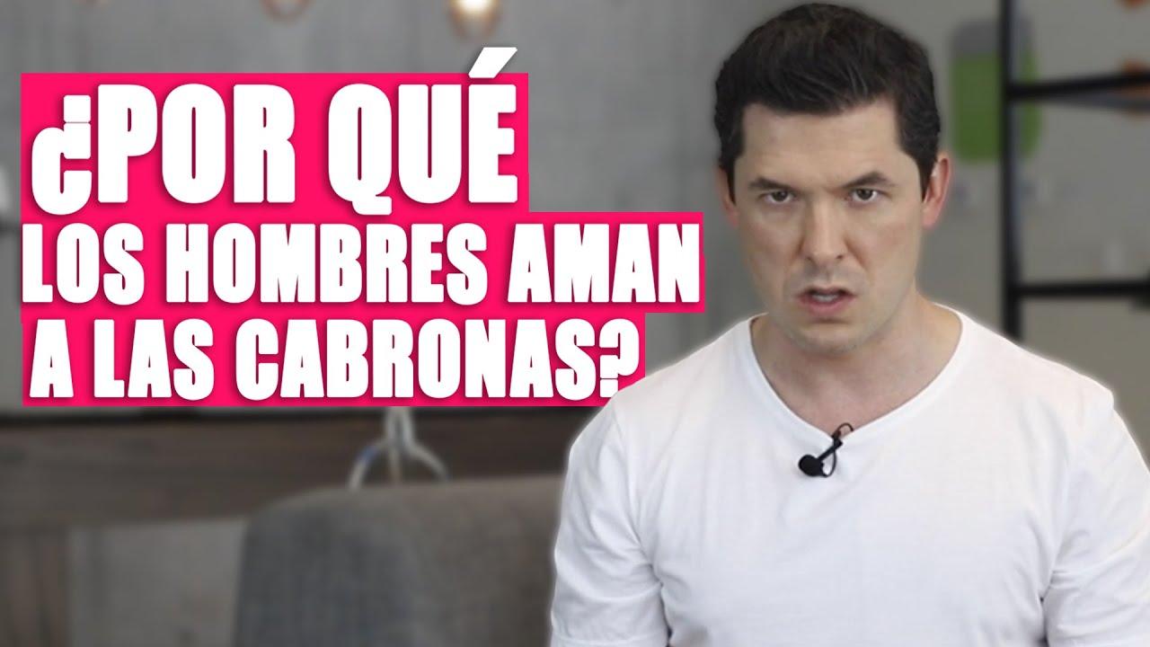 6 RAZONES DE POR QUÉ LOS HOMBRES AMAN A LAS CABRONAS | JORGE LOZANO H.