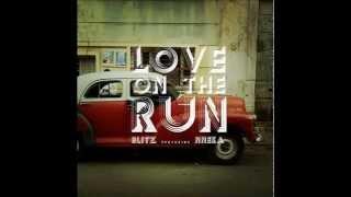 Blitz the Ambassador feat.Nneka - Love On The Run