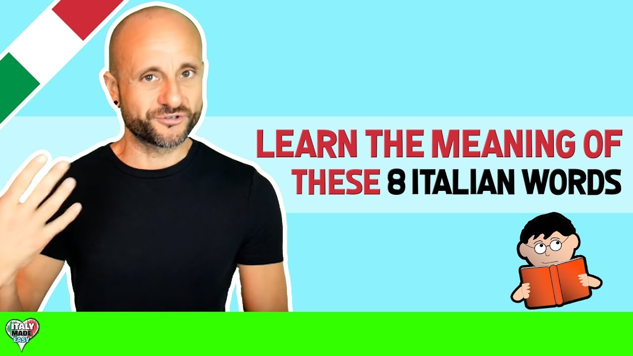 Learn the Real Meaning of These 8 Italian Words: Common Mistakes in Italian  Comprehension