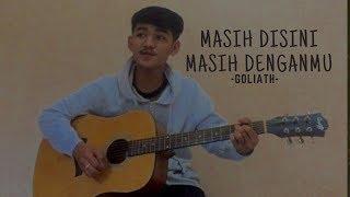 Download lagu Goliath - MASIH DISINI MASIH DENGAN MU ( cover by alitopan)