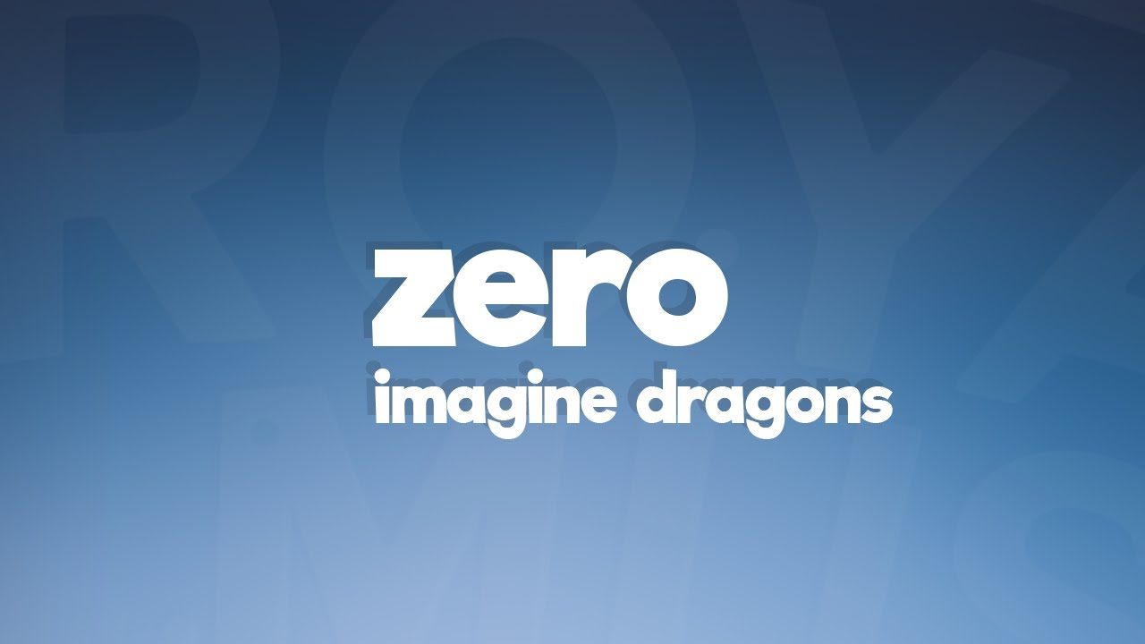 imagine dragons zero lyrics youtube