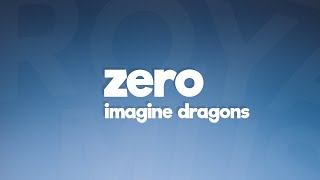 Imagine Dragons - Zero (Lyrics) 🎵