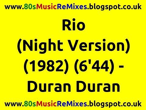 Rio (Night Version) - Duran Duran   80s Club Mixes   80s Club Music   80s Dance Music   80s Pop Hits
