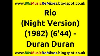 Rio (Night Version) - Duran Duran | 80s Club Mixes | 80s Club Music | 80s Dance Music | 80s Pop Hits