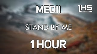Medii - Stand by Me (ft. Kristen Olsson) [1 Hour Version]