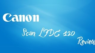 Canon Scan LIDE 120 REVIEW and Installation