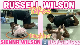Russell Wilson Takes His Daughter Sienna Wilson To Ballet Class 👯♀️👯♂️