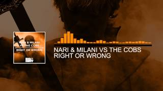 Nari & Milani vs The Cobs - Right Or Wrong (Original Mix) [Big & Dirty Recordings]