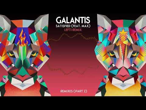 "Galantis - ""Satisfied"" feat. MAX (Lefti Remix)"