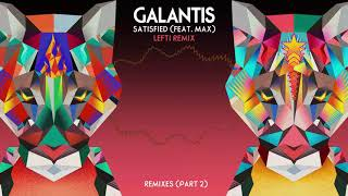 "Galantis - ""Satisfied"" feat. MAX (Lefti Remix)"