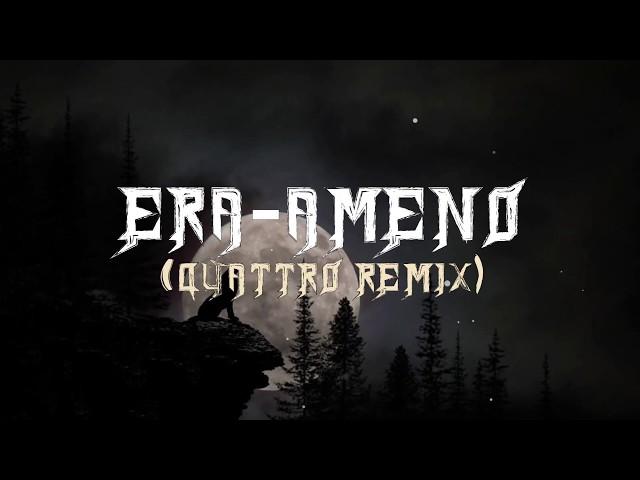 Era - Ameno (Quattro Remix)