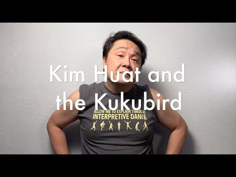Kim Huat and the Kukubird