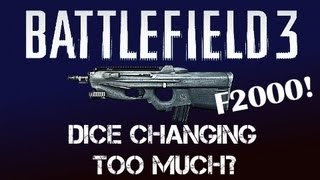 Dice changing too MUCH in the Patch? [BF3 F2000 PC Gameplay]