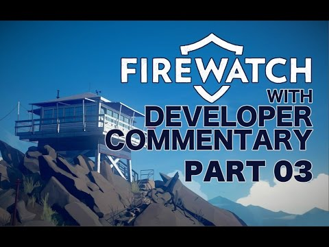 03 Firewatch With Developer Commentary