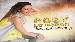 Rosy Lo Nardo - Se vuoi andare via