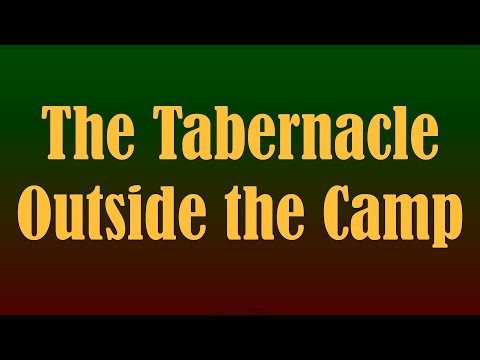 The Tabernacle Outside The Camp